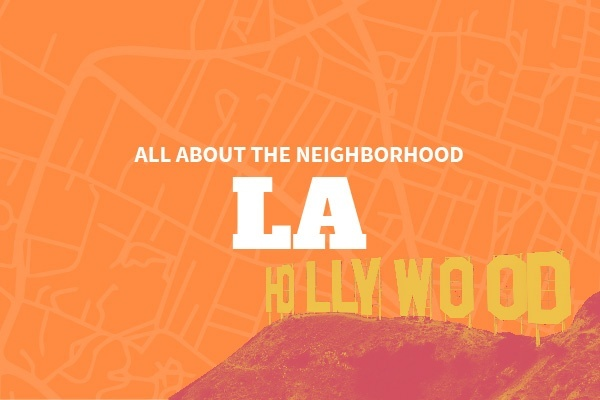 An Insider's Guide to Los Angeles Neighborhoods