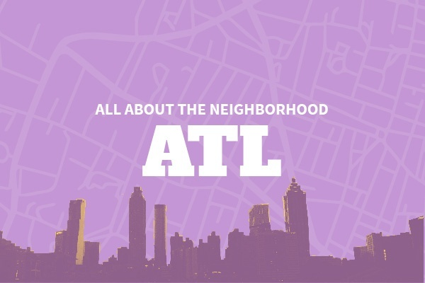 An Insider's Guide to Atlanta Neighborhoods