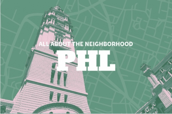 An Insider's Guide to Philadelphia Neighborhoods