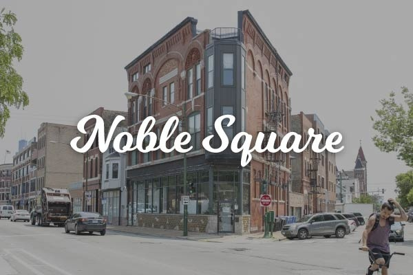 Neighborhood Spotlight: Noble Square, Chicago, Illinois